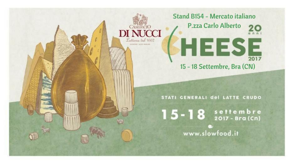 Cheese 2017| Il Caseificio Di Nucci allo Stand B154 del Mercato italiano Piazza Carlo Alberto - Bra (CN) | Caseificio Di Nucci